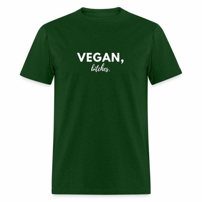 Vegan, bitches. Tee