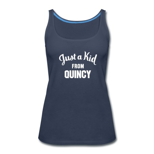 Just a Kid from Quincy - Ladies Tank - Women's Premium Tank Top