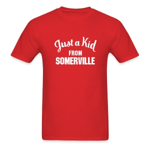 Just a Kid from Somerville - Men's T-Shirt