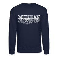 Long Sleeve Shirts ~ Crewneck Sweatshirt ~ My Michigan Roots
