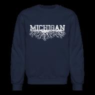 Long Sleeve Shirts ~ Crewneck Sweatshirt ~ My Michigan Roots