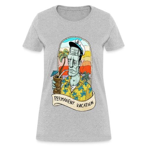 permanent vacation - Women's T-Shirt