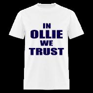 T-Shirts ~ Men's T-Shirt ~ In Ollie We Trust T Shirt