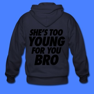 She's Too Young For You Bro - stayflyclothing.com - Men's Zip Hoodie