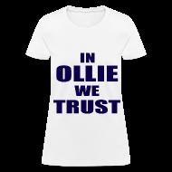 T-Shirts ~ Women's T-Shirt ~ In Ollie We Trust Girls T Shirt