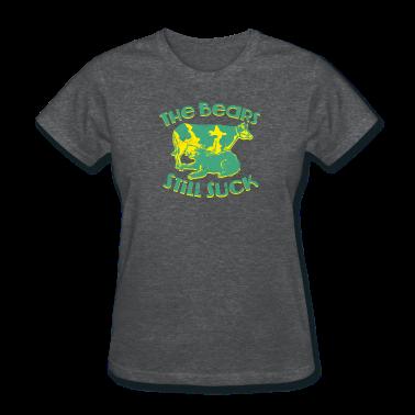 THE BEARS STILL SUCK Women's T-Shirts