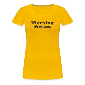 Morning Person (Women's) - Women's Premium T-Shirt