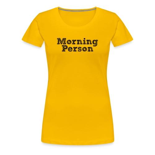 Morning Person (Women's) - Women's Premium T-Shirt