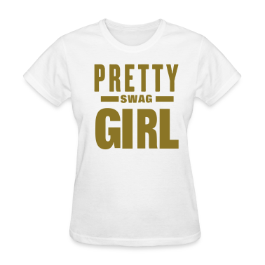 Pretty Girl Swag Women's T-Shirts
