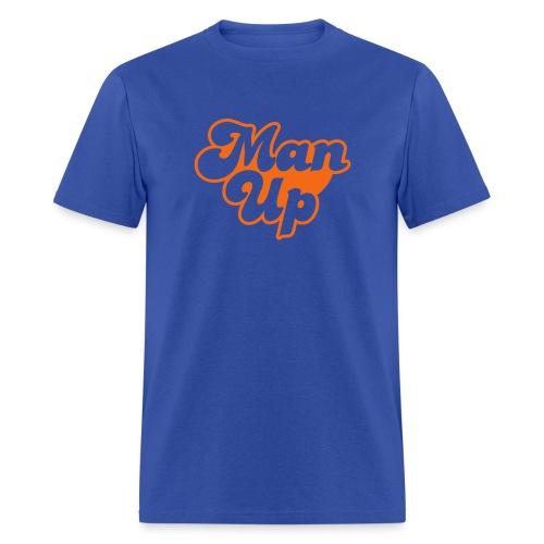 Man Up  - Men's T-Shirt