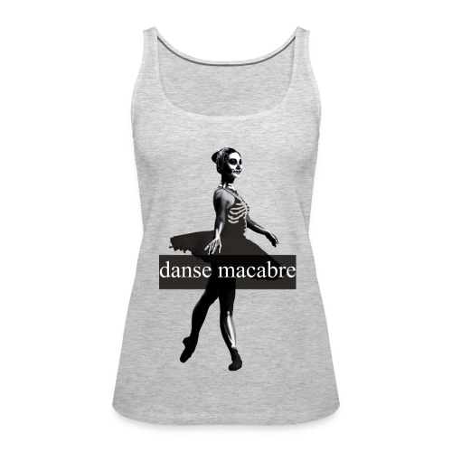 Danse Macabre - Women's Premium Tank Top