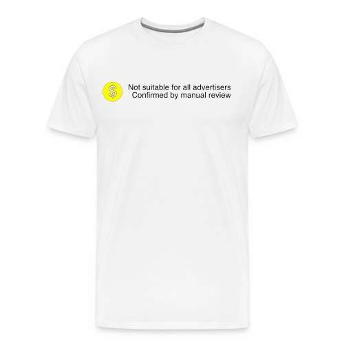 Not $uitable For All Advertisers - Men's Premium T-Shirt
