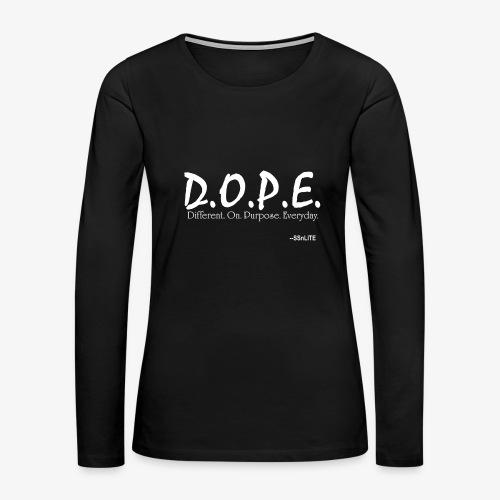 D.O.P.E. Tee Ladies Long Sleeve - Women's Premium Long Sleeve T-Shirt