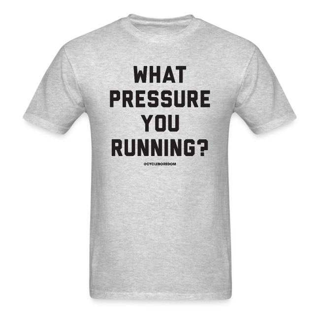 What Pressure You Running?