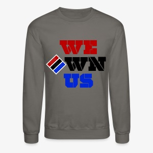 We Own Us (Sweatshirt) - Crewneck Sweatshirt