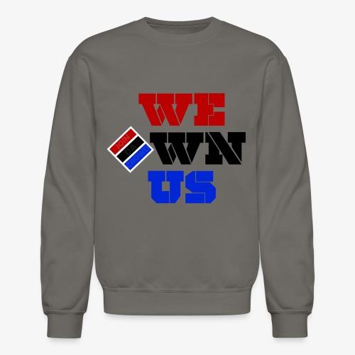 We Own Us (Sweatshirt) - Crewneck Sweatshirt