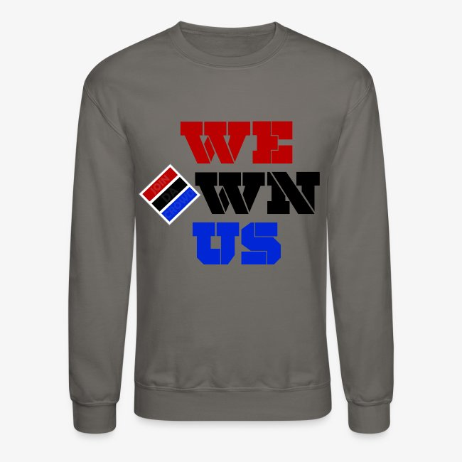 We Own Us (Sweatshirt)