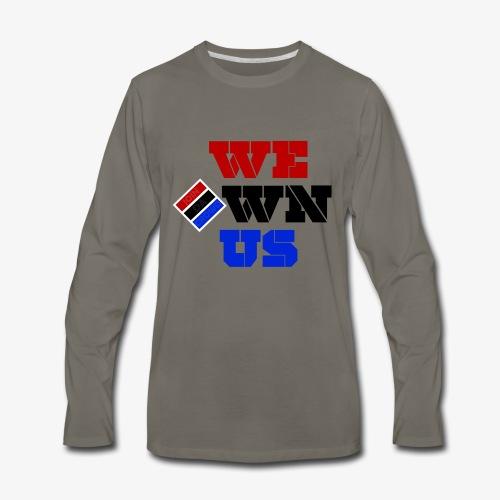 We Own Us (Long Sleeve Tee) - Men's Premium Long Sleeve T-Shirt