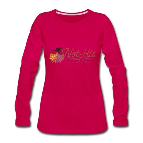 Long Sleeve #NOTHISCLOTHING SWAET SHIRT - Women's Premium Long Sleeve T-Shirt