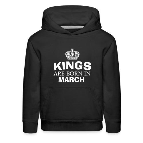kings are born in march - Kids' Premium Hoodie