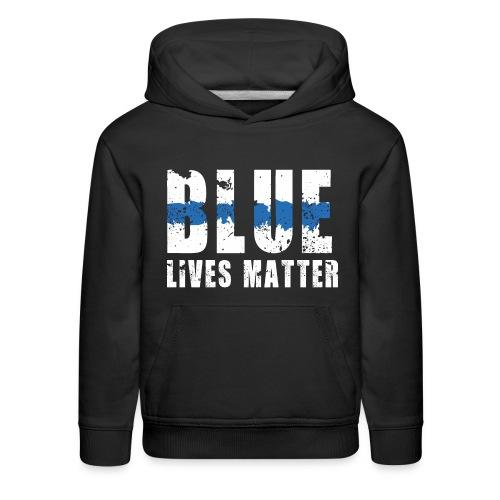 Blue Lives Matter. - Kids' Premium Hoodie