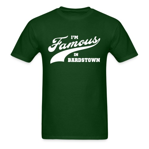 I'm Famous in Bardstown - Mens Green - Men's T-Shirt