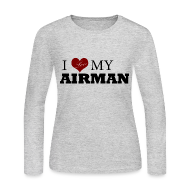 Long Sleeve Shirts ~ Women's Long Sleeve Jersey T-Shirt ~ I Love my Airman