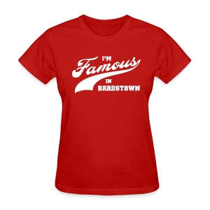 I'm Famous in Bardstown - Women's Red - Women's T-Shirt