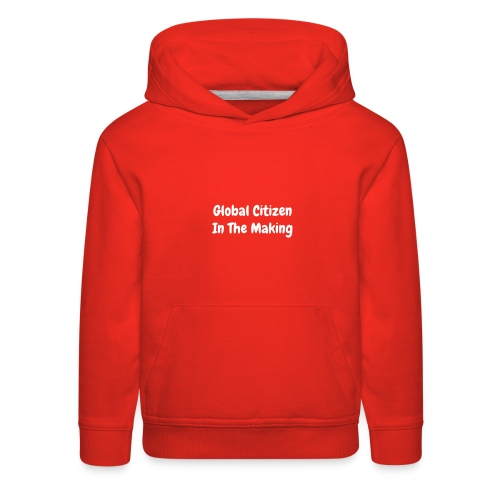 Global Citizen In the Making—Kid Hooded Sweatshirt - Kids' Premium Hoodie
