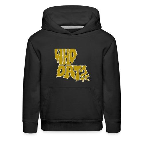 WHO DAT? Kid's Premium Hoodie - Kids' Premium Hoodie