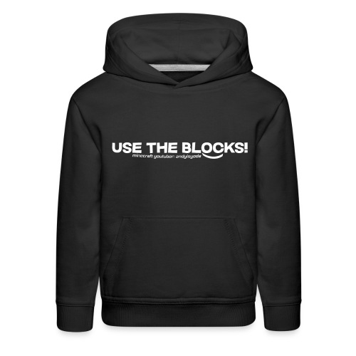 Use The Blocks Kid's Premium Hoodie - Kids' Premium Hoodie