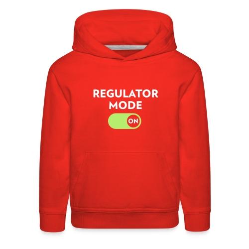 Regulator Mode On - Kids' Premium Hoodie