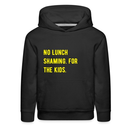 Lunch shaming - Kids' Premium Hoodie