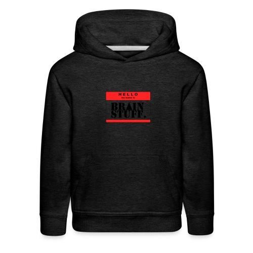 Hello, my name is BrainStuff. - Kid's Premium Hoodie - Kids' Premium Hoodie