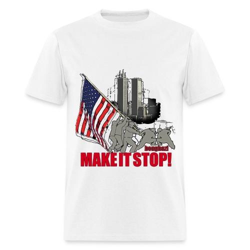 Make it stop  - Men's T-Shirt