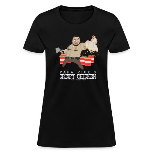 Papa Rick's Crispy Chicken Women's T-Shirt - Women's T-Shirt