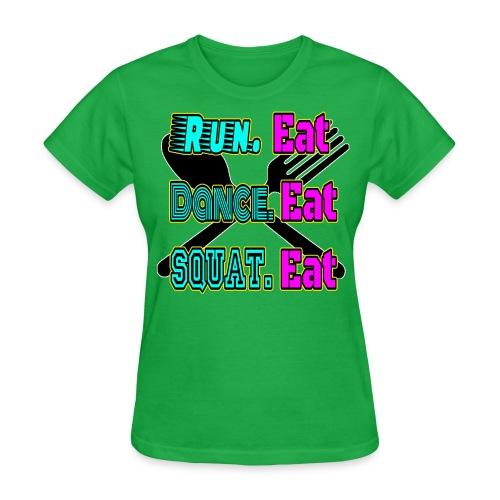 Run Eat, Dance Eat Squat Eat Basic T-shirt - Women's T-Shirt
