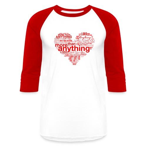 More Than Anything - Baseball T-Shirt