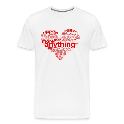 More Than Anything - Men's Premium T-Shirt