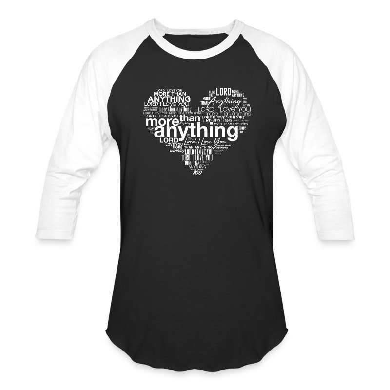 More Than Anything - Baseball T-Shirt