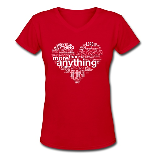 More Than Anything - Women's V-Neck T-Shirt