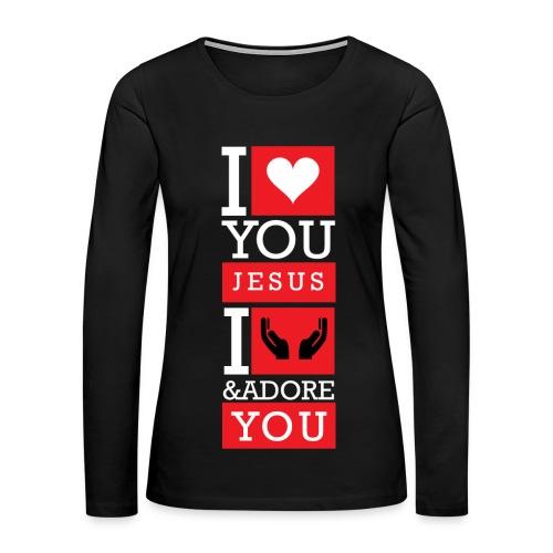 I Love You Jesus - Women's Premium Long Sleeve T-Shirt