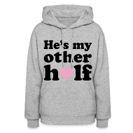 Hoodies ~ Women's Hoodie ~ He's my other half sweatshirt