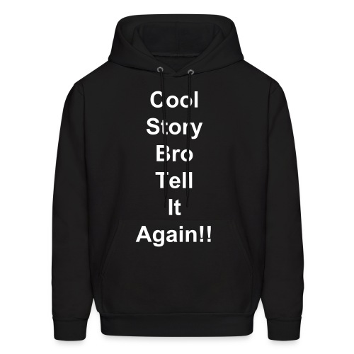Cool story bro tell it again - Men's Hoodie