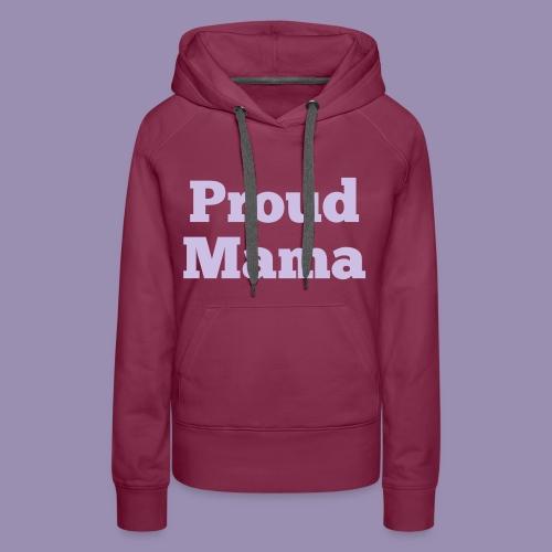 Proud Mama - Hoodie - Women's Premium Hoodie