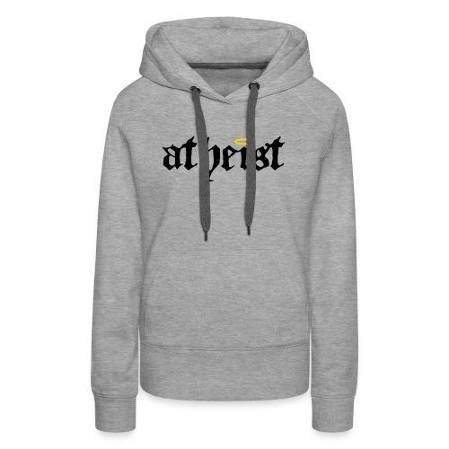 be hooded atheist! - Women's Premium Hoodie