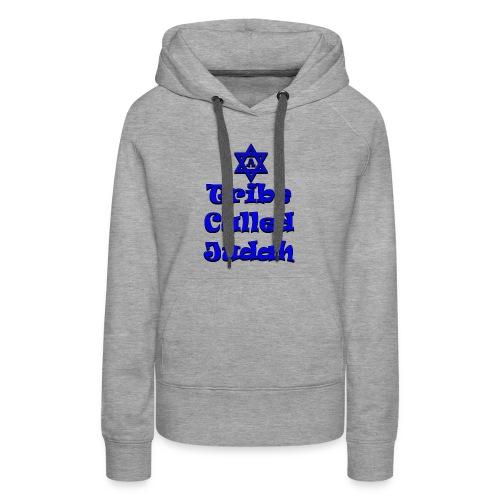 A Tribe Called Judah Women's Hoodie - Women's Premium Hoodie