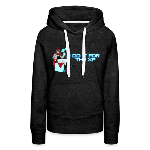 I Do It For The XP - Women's Hoodie - Women's Premium Hoodie