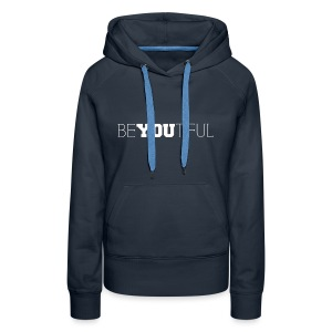 BeYOUtiful Sweatshirt - Women's Premium Hoodie