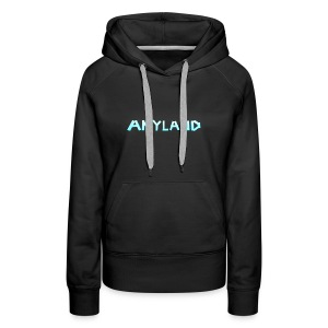 Anyland Gal Hoodie - Women's Premium Hoodie